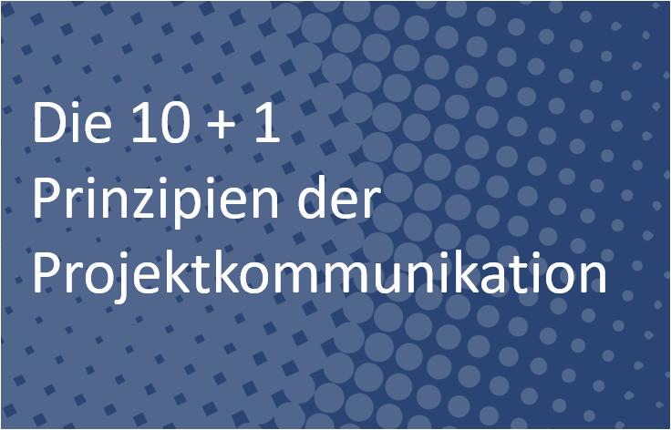 Die 10 + 1Prinzipien für bessere Projektkommunikation